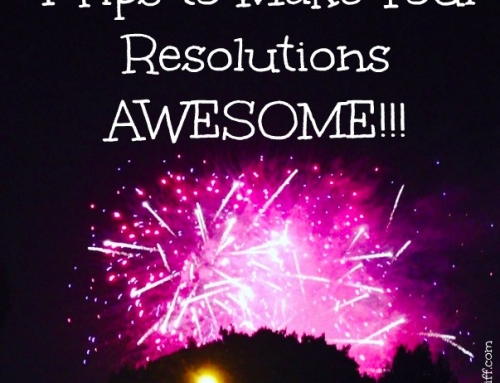 4 Tips to Make Your Resolutions Awesome