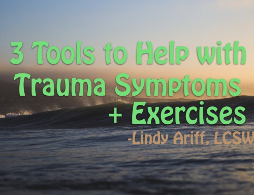 3 Tools to Help With Trauma Symptoms