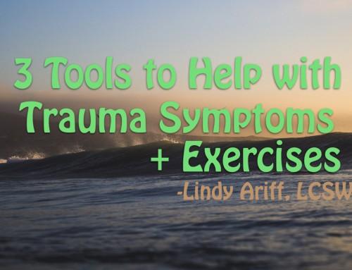 3 Tools to Help With Trauma Symptoms